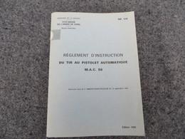 Règlement D'instruction Du Tir Au Pistolet Automatique MAC 50 - 369/06 - Livres, BD, Revues