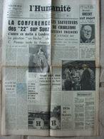 Journal L'Humanité (16 Août 1956) Mort Bertolt Brecht - Conférence Suez - Sazuveteurs Charleroi - Misère De La Corse - 1950 - Oggi
