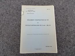 Règlement D'instruction Du Tir Au Pistolet-mitrailleur De 9 Mm - Mle 49 - 368/06 - Livres, BD, Revues