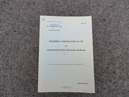 Règlement D'instruction Du Tir Au Lance-roquette Antichar De 89 Mm - 366/06 - Livres, BD, Revues