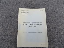 Règlement D'instruction Du Tir à L'arme Automatique Modèle 1952 - 367/06 - Livres, BD, Revues