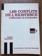 Marc Oraison, Les Conflits De L'existence, S'affronter Et S'entendre - Santé