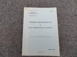 Règlement D'instruction Du Tir Au Fusil à Répétition De 7,5 Mm - Mle F1 - 365/06 - Livres, BD, Revues
