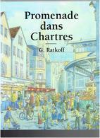 PROMENADE DANS CHARTRES PAR G. RATKOFF 1998 - Centre - Val De Loire