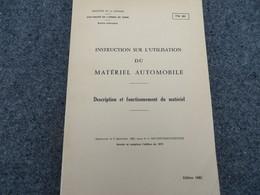 Instruction Sur L'utilisation Du Matériel Automobile - Description Et Fonctionnement Du Matériels - 354/09 - Livres, BD, Revues