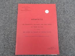 Mémento Sur Les Transports Militaires Par Voie Ferrées Du Temps De Paix - 237/09 - Livres, BD, Revues