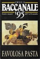 IMOLA - BACCANALE '95 - FAVOLOSA PASTA - VIAGGIATA 1995 - Manifestazioni