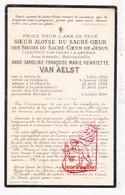 DP EZ Anne Caroline F. Van Aelst - Zr. Aloyse ° Antwerpen 1865 † Instituut Van Celst 1900 - Images Religieuses