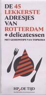 HP/De Tijd - Culinaire Kaart - De 45 Lekkerste Adresjes Van Rotterdam - Winter 2018-2019 - Nieuw Exemplaar - Kaarten