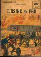 « L'usine En Feu » D'ORGINES, H.. - Collection PATRIE - Paris 1918 - 1914-18