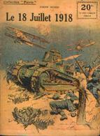 « Le 18 Juillet 1918 » MONGIS, G. - Collection PATRIE - Paris 1919 - 1914-18