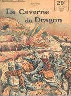 « La Caverne Du Dragon» GROC, L. - Collection PATRIE - Paris 1918 - 1914-18