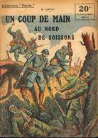 « Un Coup De Main Au Nord De SOISSONS » LORTAC, R. - Collection PATRIE - Paris 1918 - 1914-18