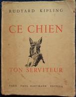 Rudyard Kipling - Ce Chien, Ton Serviteur - Paul Hartman Éditeur - ( 1931 ) . - Livres, BD, Revues