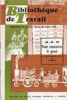 Scolaires > 6-12 Ans Bibliotheque De Travail Supplément 439 Pour Connaitre Le Passé N° 48 / 49 / 50 - Livres, BD, Revues
