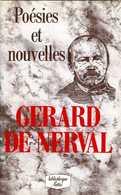 Poésies Et Nouvelles Par Gérard De Nerval (ISBN 9782709605977) - Poésie