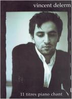 VINCENT DELERM 11 TITRES PIANO CHANT 2003 LILI LOUISE MUSIQUE PAROLES ET MUSIQUE DE 11 CHANSONS PAUL BEUSCHER - Musique
