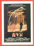 CINEMA-CARTOLINA MANIFESTO FILM-D.O.A.-DENNIS QUAID-MEG RYAN-CHARLOTTE RAMPLING-DANIEL STERN - Manifesti Su Carta