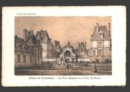 Fontainebleau - Château De Fontainebleau - La Porte Dauphine Et La Cour Du Donjon - Lithographie - Fontainebleau