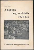 Bodnár Gábor: A Külföldi Magyar Oktatás 1974-ben. A Cserkészet A Magyar Iskolákért. Ismertető Füzet, Tűzött Papírkötésbe - Scoutisme