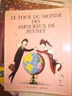 Le Tour Du Monde Des Amoureux De PEYNET - Livres, BD, Revues