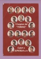 "I Campioni Del ""Torino"" Caduti A Superga - Calcio"