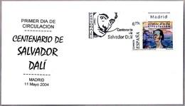 100 Años De SALVADOR DALI - 100 Years. SPD/FDC Madrid 2004 - Arte