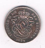 2 CENTIMES 1874 BELGIE /8635/ - 1865-1909: Leopold II
