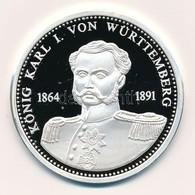 Németország 1992. 'I. Württembergi Károly - Német Királyok' Jelzett Ag Emlékérem, Tanúsítvánnyal (20g/0.999/40mm) T:PP G - Monnaies & Billets