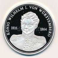 Németország 1992. 'I. Wüttembergi Vilmos - Német Királyok' Jelzett Ag Emlékérem, Tanúsítvánnyal (20g/0.999/40mm) T:PP Ge - Monnaies & Billets