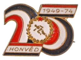1974. 'Honvéd 1949-1974' Zománcozott Fém Jelvény (20x15mm) T:2 - Monnaies & Billets