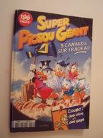 SUPER PICSOU GEANT- 5 CANARDS SUR 1 RADEAU-WALT DISNEY - Picsou Magazine