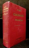 L'ART CULINAIRE FRANCAIS Recette Cuisine Patisserie Conserve Gastronomie Cooking Küche Escoffier Pellaprat Urbain Dubois - Gastronomie