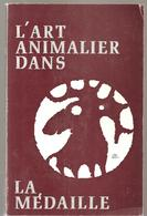 L'art Animalier Dans La Médaille Par A. VAN KEYMEULEN édité à Anvers Par La Société Royale De Zoologie En 1973 - Belgique