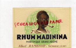 17- GEMOZAC  -CHARENTE MARITIME- RARE ETIQUETTE RHUM MADININA- ALBERT RAMBAUD -MARTINIQUE - Rhum