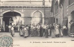 SAINT-QUENTIN: Usine DALTROFF - Pendant Le Goûter - Saint Quentin