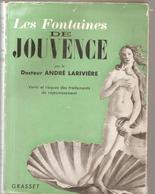 Les Fontaines De JOUVENCE Par Le Dr André Larivère Vertu Et Risques Des Traitements De Rajeunissement - Santé