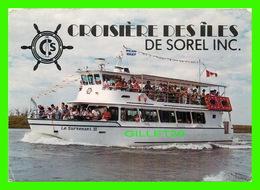 SHIP, BATEAUX - CROISIÈRE DES ÎLES DE SOREL INC - LE SURVENANT III - ANIMÉE - CIRCULÉE EN 1988 - - Commerce