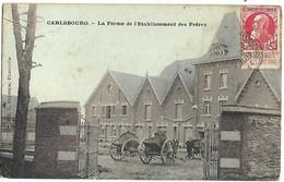 BELGIQUE - CARLSBOURG - La Ferme De L'Etablissement Des Frères - Sin Clasificación