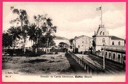 Brazil - Bahia - Estaçao De Carris Electricos - Station De Chemin De Fer - Tramway - Animée  - Edit. J. MELLO N° 8 - Brasilia