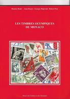 """Très Beau LIVRE 112 Pages """"Les Timbres OLYMPIQUES De MONACO""""  BOULE  FISSORE  MAJEWSKI PRAT - Timbres"""