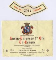 """Etiquette Et Millésime """" AUXEY-DURESSES 2013 1er Cru En Reugne """" Taupenot Pierre Propriétaire (2234)_ev381 - Bourgogne"""