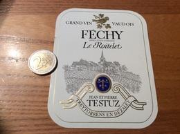 Etiquette Vin Suisse «FÉCHY - GRAND VIN VAUDOIS - Le Roitelet - JEAN ET PIERRE TESTUZ - TREYTORRENS EN DÉZALEY » - White Wines