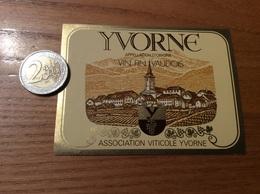 Etiquette Vin Suisse «YVORNE - VIN FIN VAUDOIS - ASSOCIATION VITICOLE » - White Wines