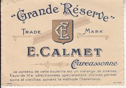 """Etiquette """" Grande Réserve """" E.CALMET  CARCASSONNE - Other"""