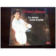 HERBERT  LEONARD  °  CA DONNE ENVIE ENVIE D'AIMER - Autres - Musique Française