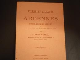 VILLES ET VILLAGES DES ARDENNES HISTOIRE LÉGENDE DES LIEUX - DITS PAR A. MEYRAC ANNÉE 1981 LIVRES RÉGIONALISME FRANCE - Bourgogne