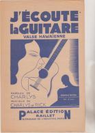 (GEO1) J'écoute La Guitare , Valse Hawaîenne , Paroles Et Musique CHARLYS - Scores & Partitions