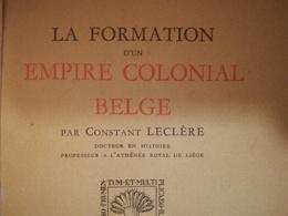 LA FORMATION D UN EMPIRE COLONIAL BELGE ANNÉE 1932 LIVRE HISTOIRE BELGIQUE ÉTAT INDÉPENDANT DU CONGO - Storia