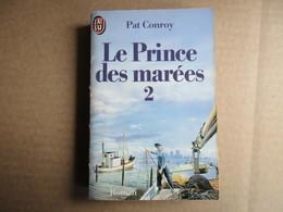 Le Prince Des Marées 2 (Pat Conroy) éditions J'ai Lu De 1989 - Livres, BD, Revues